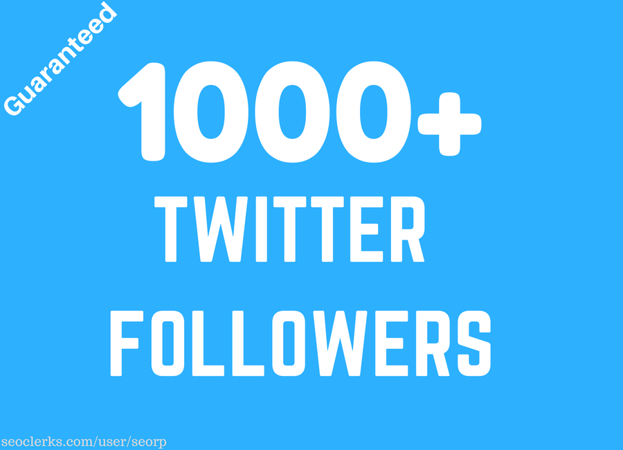 Give you 1000+ Twitter Followers from High Quality Profile