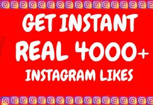Get Instant 4000+ Instagram likes or followers