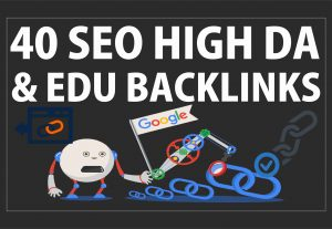 40 High Domain Authority & EDU Profile backlinks