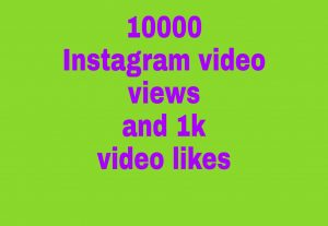 I will give you 10,000 instagram  video views  and 1,000 instagram  video likes