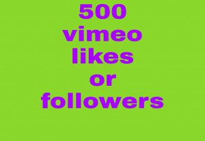 500 vimeo followers or 500 likes   fast delivery