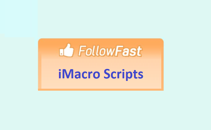 Give you Followfast iMacro Scripts to collect points on autopilot