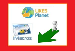 Give you LikesPlanet iMacro Scripts to gather points on Autopilot and for free