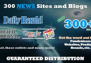 YOUR Press Release to 300 news & Blog sites, like Daily Herald, etc.