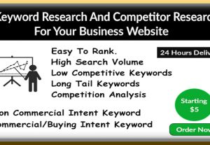 I will do keyword research and competitor research