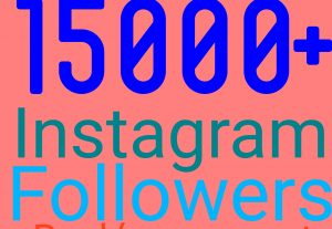 Add non-drop 15000+Instagram Followers for $20[ Read description]
