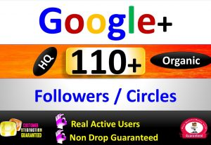 Get Organic 110+ Google+ Followers/Circle or Likes or ReShare or Website+ or Post, Real Active Users Guaranteed