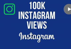 Extremely offer 100k Instagram video views