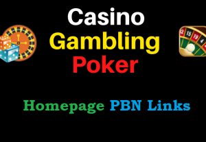 10 Homepage Niche PBN Links for Casino/Gambling/Poker Website