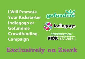 Promote your Indiegogo, Kickstarter or GoFundMe crowdfunding campaign