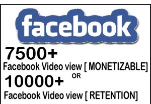 Get Instant 7500 or 10000 Facebook Retention Or Monetizable View