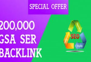 I Will give you 200,000 GSA SER Backlinks For Increase Link Juice and Faster Index on Google for $5