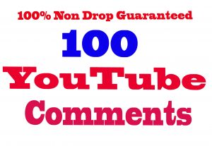 I will Give You 100+ YouTube Comments 100% Non Drop Guaranteed & Real Active User [Instant Start]
