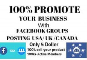 Do Killer Promotion And Viral Your Business on Top 5 UK, USA, Canada Facebook Classified Groups