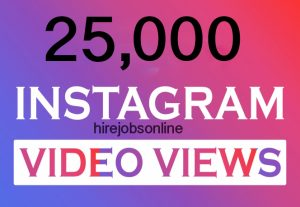 GET 25,000 INSTAGRAM VIDEO VIEWS