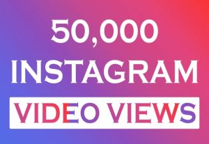 I will add 50,000 Instagram Video Views