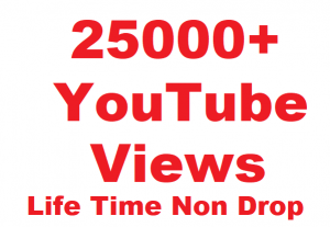25000+ YouTube Non Drop Views Give You Only