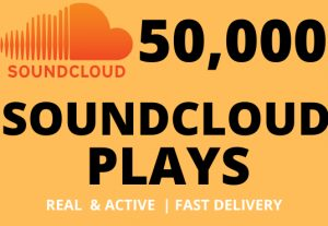 50,000 or 50K SoundCloud Plays Real & Active