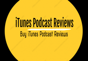 Buy and Get Apple iTunes Podcast Reviews Service