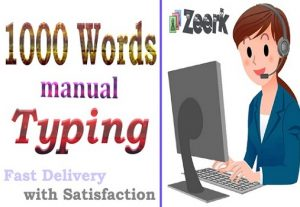 I WILL DO 1000 WORDS MANUAL TYPING ONLY FOR YOU