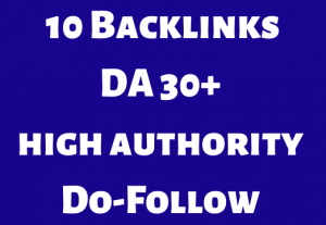 10 DA 30+ high authority Do-Follow Manual Backlinks