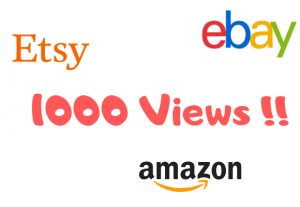1000+ Views For Your eBay Products, Amazon, Etsy, Etc