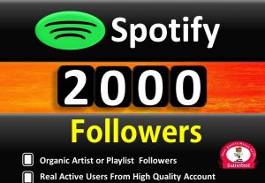 Get ORGANIC  2000+ Spotify Artist or Playlist Followers, Real and Active Users, HQ non drop / Refill Guaranteed incase Drop.