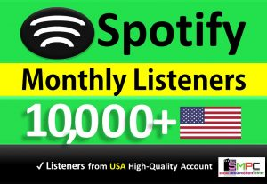 Get 10,000+ ORGANIC Monthly Listeners From HQ USA Accounts, Real and Active Users, Guaranteed