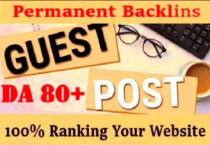 I Will Write And Publish Guest Post DA 90 Do-Follow Backlinks