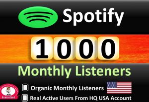 We Do 1000+ ORGANIC Monthly Listeners From HQ USA Accounts, Real and Active Users, Guaranteed