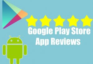 I will Give You 5 Google Play App Reviews