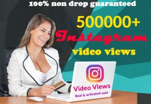 I will give you 5,00,000+ Instagram views real & activated, user & 100% Non Drop Guaranteed (Instant Start)