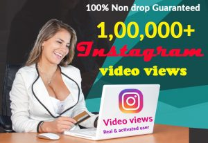 I will give you 100000+ Instagram views real & activated, user & 100% Non Drop Guaranteed (Instant Start)