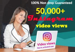 I will give you 50,000+ Instagram views real & activated, user & 100% Non Drop Guaranteed (Instant Start)