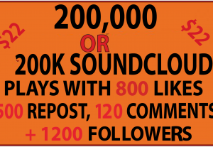 200,000 OR  200K SOUNDCLOUD SAFE PLAYS WITH 800 LIKES, 500 REPOSTS, 120 COMMENTS, 1200 FOLLOWERS