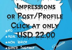 Get 10000+ Twitter Impressions or Post/profile Clicks at only USD $22.00 with HQ,Real,Non Drop and Genuine at Instant.
