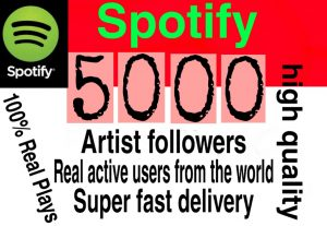 I will  give you 5000+ HQ  Spotify artist followers  Delivered Fast!