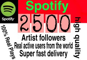 I will  give you 2500+ HQ  Spotify artist followers  Delivered Fast!