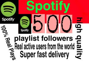 I will  give you 500+ HQ  Spotify playlist followers  Delivered Fast!