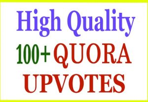 HQ 100+ Quora Upvote, Vote within Few Hours