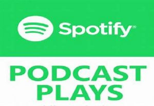 I WILL SEND YOU 1000+ SPOTIFY PODCAST PLAYS ,REAL ,ORGANIC AND NON DROP