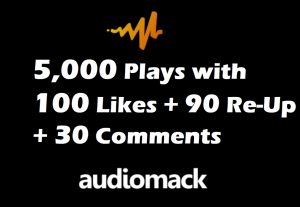 5,000 AudioMack Plays With 100 Like + 99 Re-Up + 30 Comments