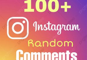I will add 100+ Instagram Comments Randomly & Instant !!!