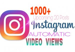 Provide 1000+ Instagram Automatic Video Views
