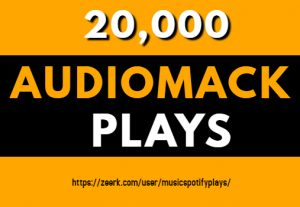 20,000 Real HQ Audiomack Plays Streams