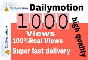 I will get you 1,000+ Dailymotion views high quality and fast delivery