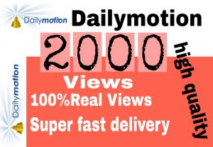 I will get you 2,000+ Dailymotion views high quality and fast delivery