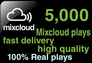 I WILL GIVE YOU 5,000+ MIXCLOUD PLAYS NON DROP AND ORGANIC HIGH QUALITY PROMOTION WITH INSTANT START