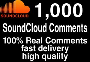 I will  give you 1,000+ HQ SoundCloud comments  Delivered Fast!