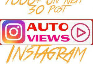 Add 1000+ Instagram Auto Video Views on Next 30 Post.